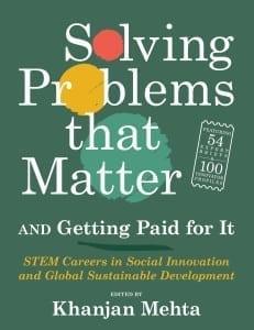 Solving Problems that Matter, edited by Khanjan Mehta